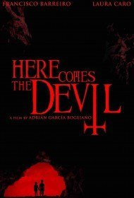 И явился Дьявол / Ahi va el diablo / Here Comes the Devil (2012)