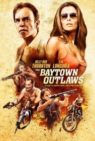 Изгои из Бэйтауна / Прибрежное диско / The Baytown Outlaws (2012)